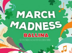 Ballina goes Mad this March
