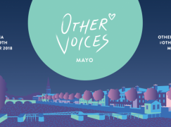 Other Voices Ballina Co Mayo September 28th & 29th, 2018