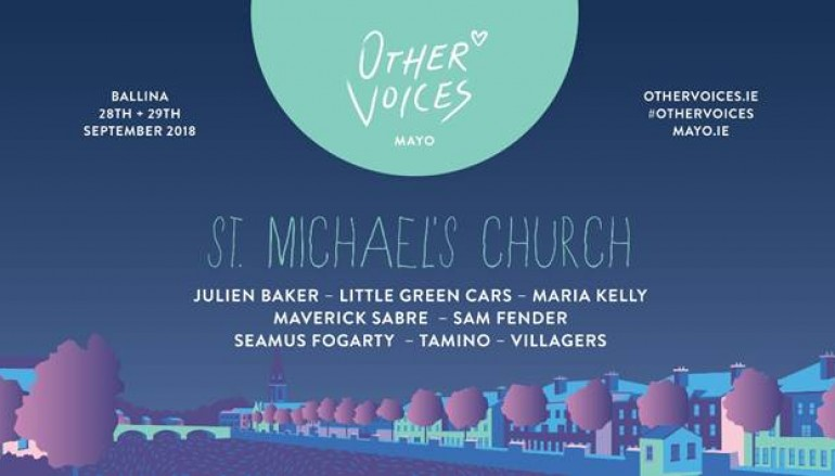 Maverick Sabre & Sam Fender  added to live TV recording line-up at Other Voices Ballina 2018