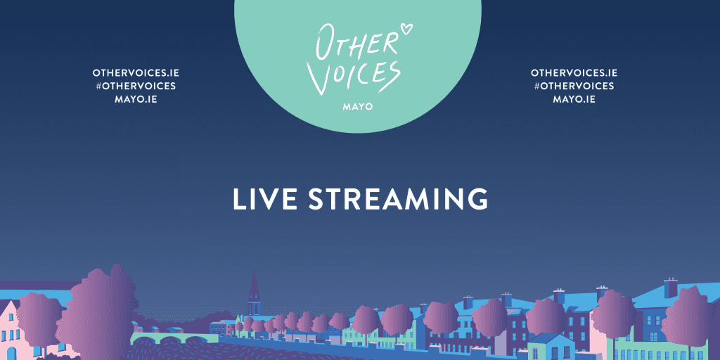 Other Voices live streaming Ballina